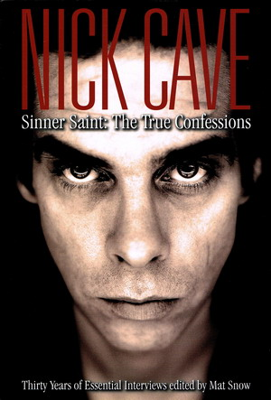 nick cave sinner saint the true confessions mat snow